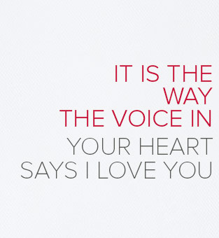 It Is The Way The Voice In Your heart Says I Love You